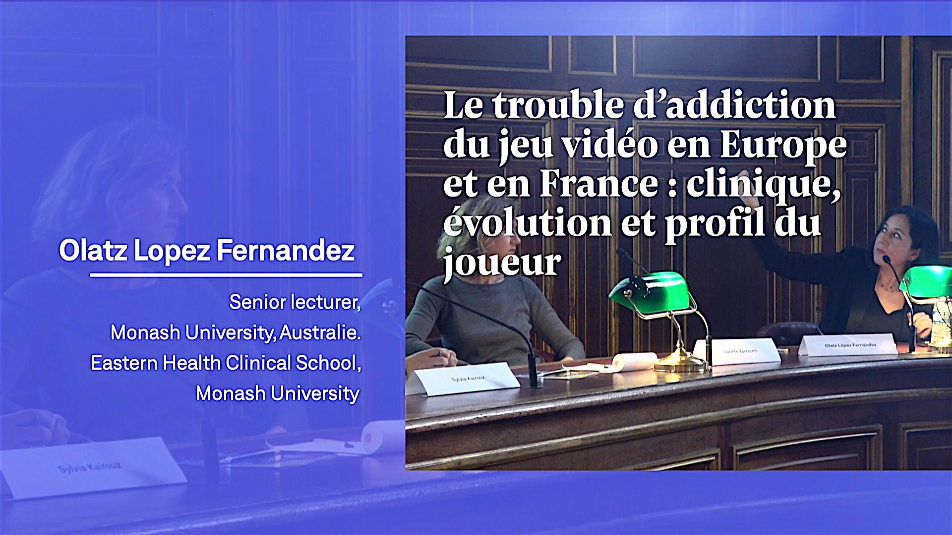 Le trouble d'addiction du jeu vidéo en Europe et en France : clinique, évolution et profil du joueur - Olatz Lopez Fernandez